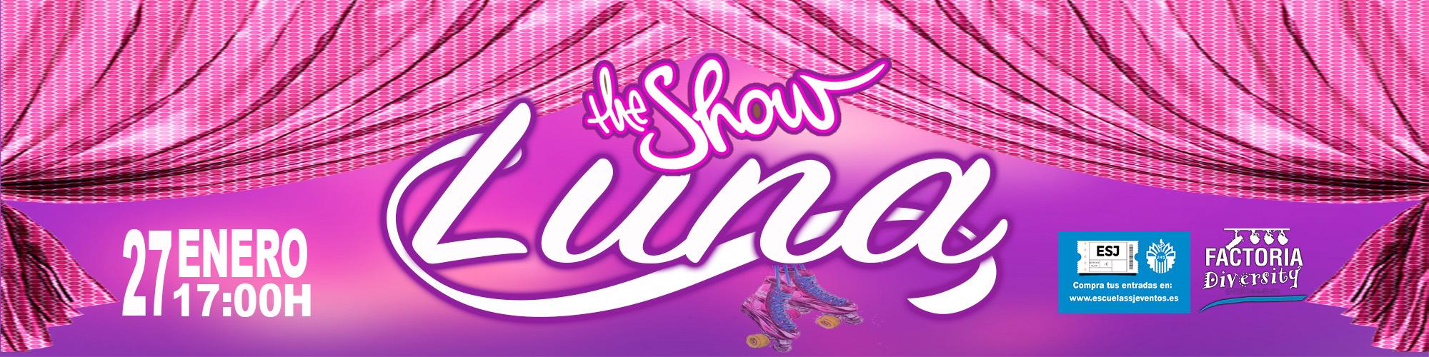 Luna show